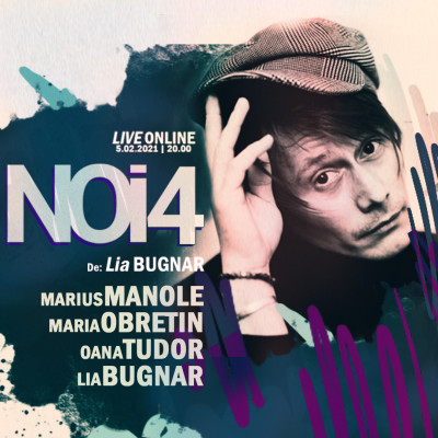 Noi 4 - Piesa teatru de Lia Bugnar Live Online pe Streamerse
