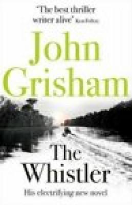 The Whistler - John Grisham redus 68% pe elefant.ro